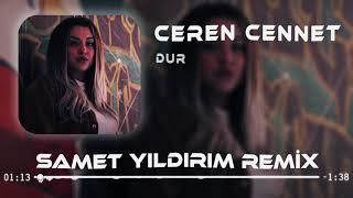 Ceren Cennet - Dur  Samet Yildirim Remix  Resimi