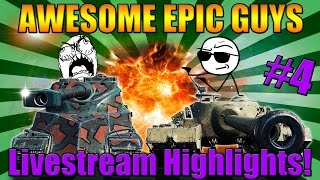 AwesomeEpicGuys Actually play World of Tanks #4 (Stream Highlights)