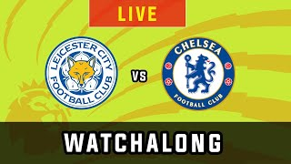 Leicester City Vs Chelsea - Live Football Watchalong Reaction - Premier League 19/20