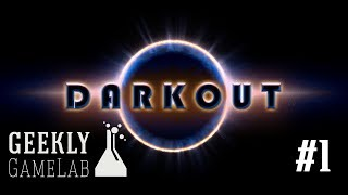 Darkout Ep 1- First Impressions - Geekly Game Lab