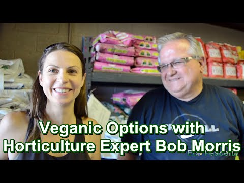 Soil Amendments & Veganic, Organic Options with Horticulture Expert Bob Morris