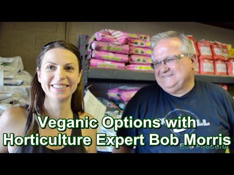 Soil Amendments & Veganic, Organic Options with Horticulture Expert Bob Morris