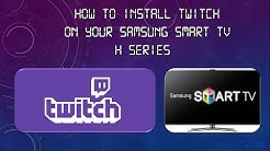How to Install Twitch On Your Samsung Smart TV - H series - New IP 185.49.13.73