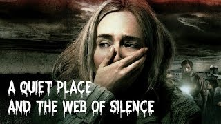 A Quiet Place & The Web Of Silence