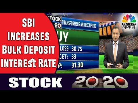 SBI Increases Bulk Deposit Interest Rate | Stock 20-20 | 30th Nov | CNBC Awaaz
