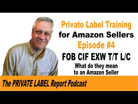 Amazon Private Label Seller Training- Understanding Shipping and Banking terms like FOB and T/T