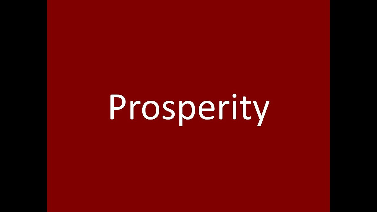About >> Prosperity - YouTube