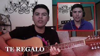 Te Regalo (Cover) Chanito Cota - Ulices Chaidez   Segundeando #2