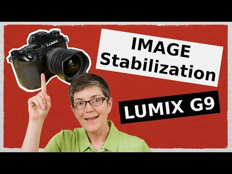 Lumix G9 Image Stabilization Tests - Handholding your camera