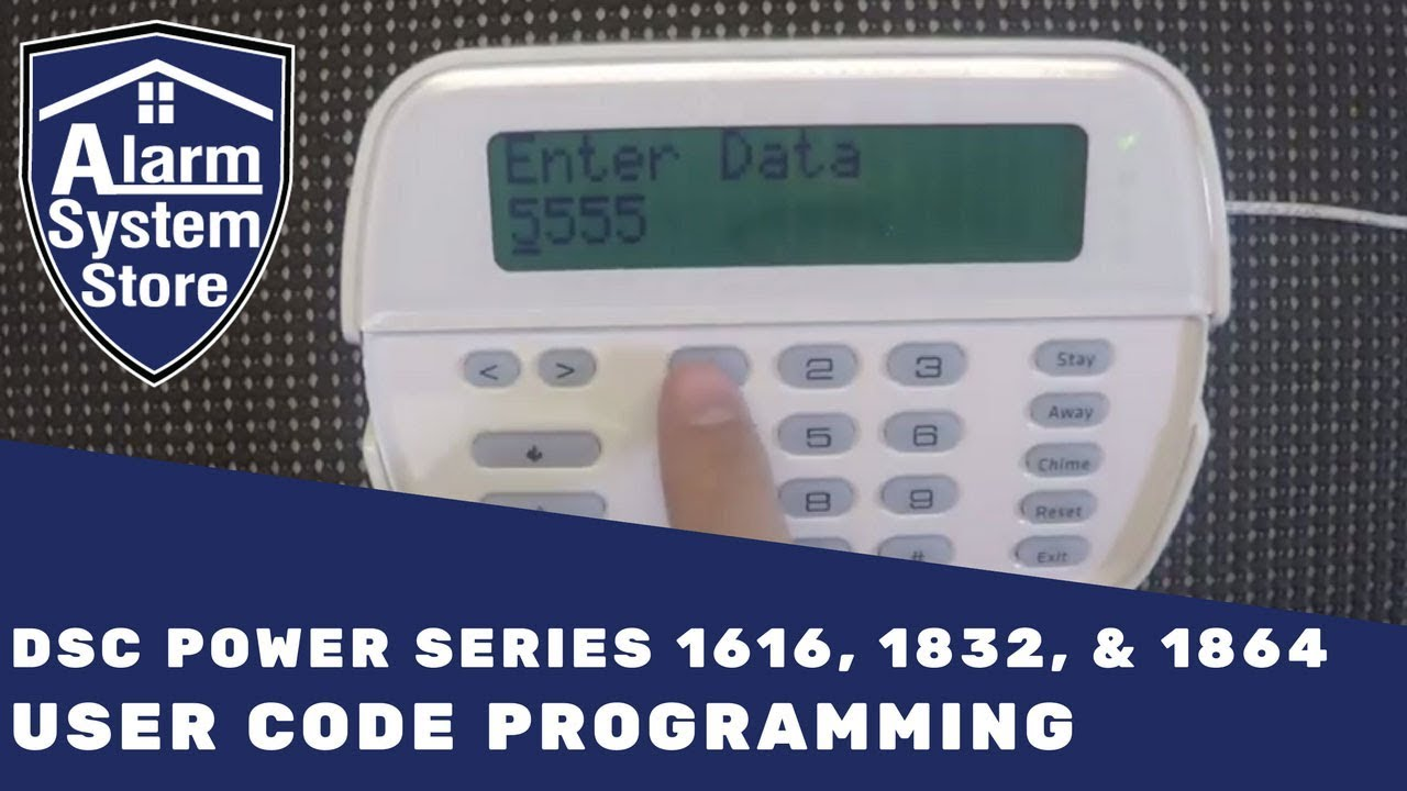 DSC Power Series User Code Programming - Alarm System Store