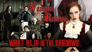 Vampire Reviews: What We Do in the Shadows