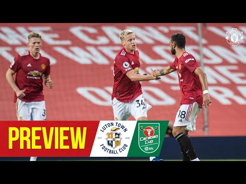 Preview   Luton Town v Manchester United   Carabao Cup