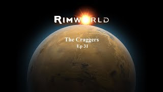 almost a quiet day the craggers ep 31 rimworld a17