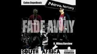 "Calvo Dopebeatz ""Fade Away"" (Clean) feat. MIKEY BARSLOW"