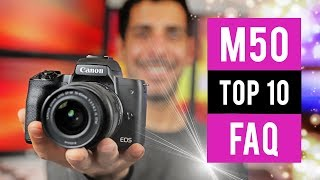 Canon M50 Top 10 Frequently Asked Questions