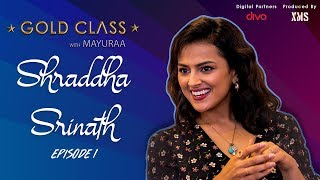 Gambar cover Interview With Shraddha Srinath - Episode 1 | GOLD CLASS WITH MAYURAA