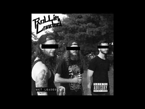 "Rollin' Loaded- ""Get Loaded"" (FULL ALBUM 2017)"