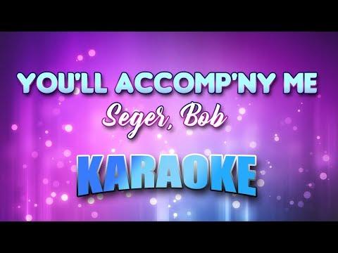 Seger, Bob - You'll Accomp'ny Me (Karaoke & Lyrics)