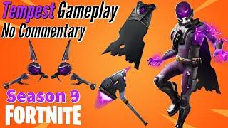 Tempest Skin Gameplay!! || Fortnite: BR - (Season 9) - No Commentary