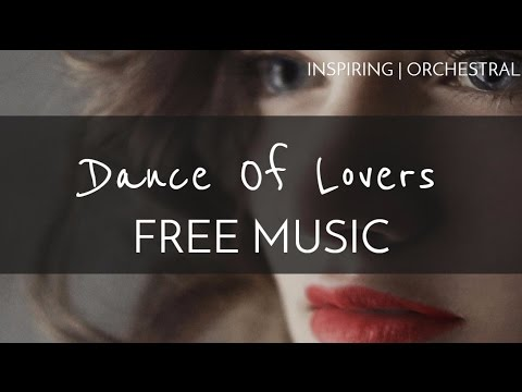 Cinematic | Romantic - Free Inspirational Background Music - 'Dance Of Lovers' - Jay Man
