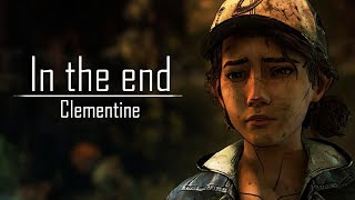 Clementine - In the end | The Walking Dead 【GMV】