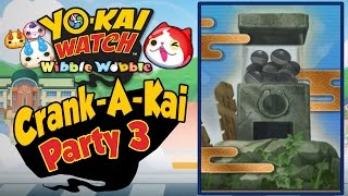 Yo-Kai Watch Wibble Wobble - Crank-A-Kai Party 3! 100K Y-Money Emotional Roller Coaster!