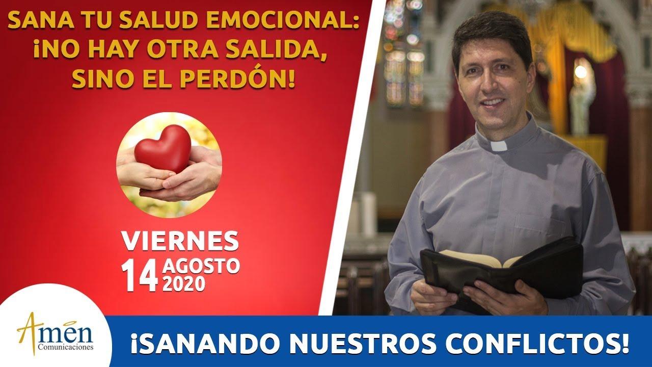 ¡Sanando Nuestros Conflictos! l Viernes 14 de Agosto 2020 l Padre Carlos Yepes