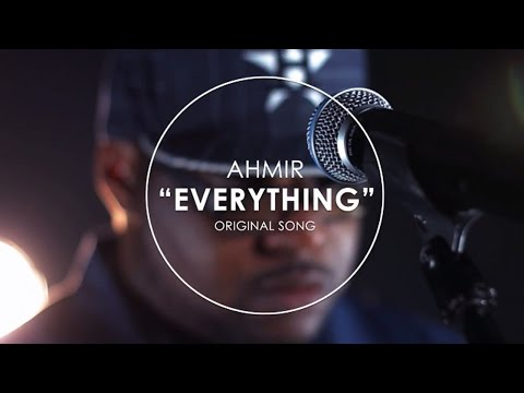 """EVERYTHING"" original song by AHMIR"