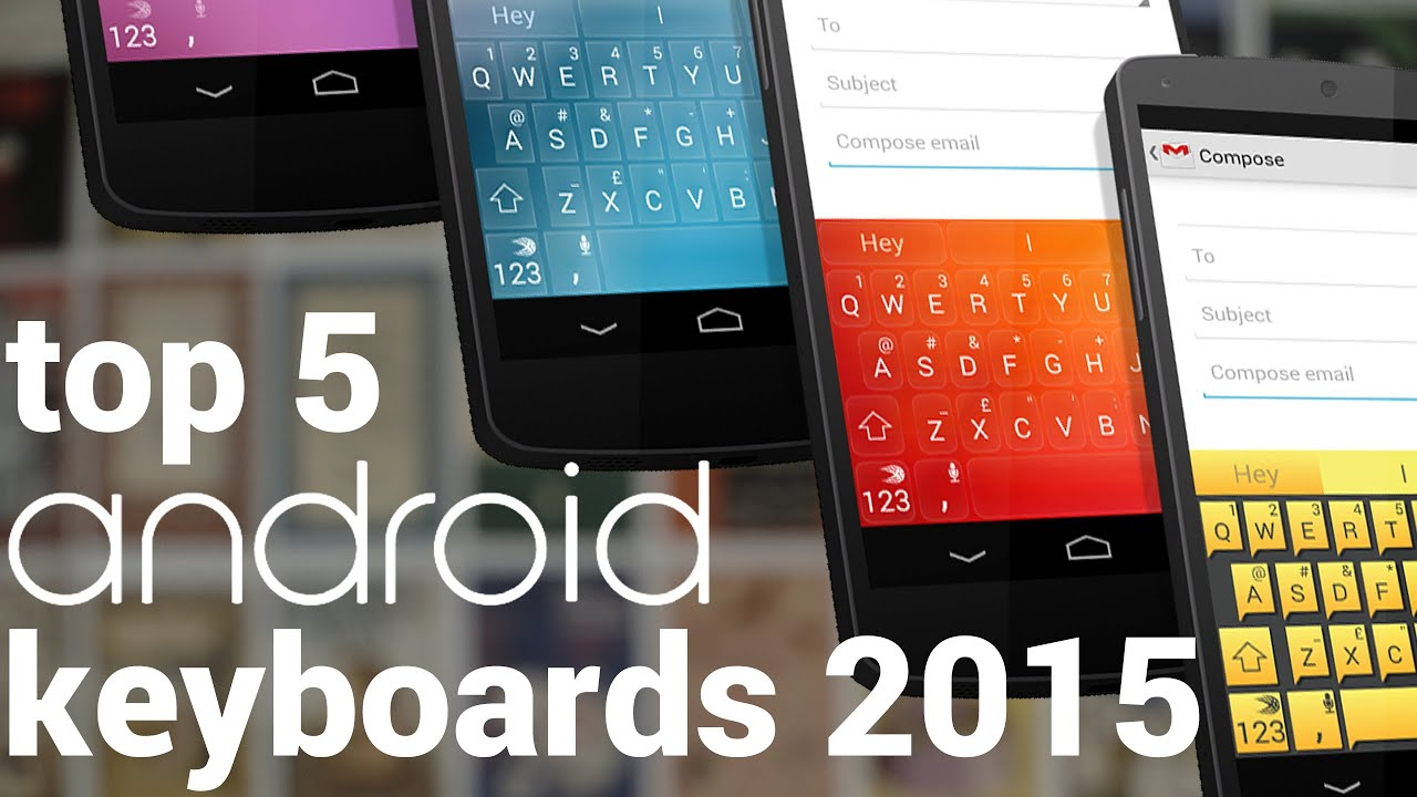Phone Best Keyboard Android Phone top 5 best keyboards for android 2015 youtube