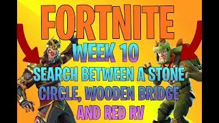 """Search Between a Stone Circle, Wooden Bridge and a Red RV"" - Fortnite Week 10 Battle Pass"