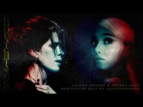 Ariana Grande & Imogen Heap - Goodnight And Go (Remix/Stem Edit By JeffyTheDerpy)