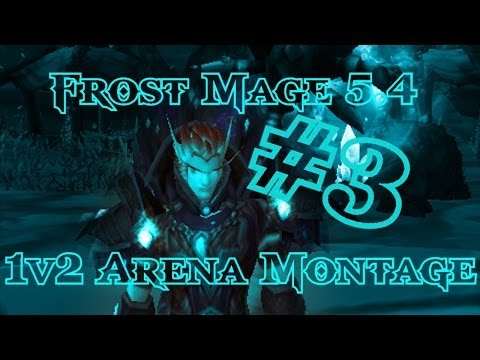 [Laurence] Frost Mage 5.4 1v2 Arena Montage #3