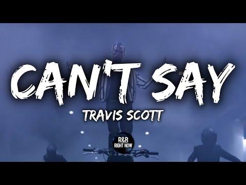 Travis Scott - Can't Say (Lyrics / Lyric Video)