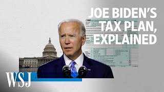 Joe Biden's Ambitious Tax Plan Faces Reality | WSJ