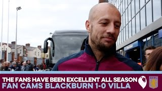 AWAY DAY FAN CAMS | Blackburn 1-0 Villa | THE FANS HAVE BEEN EXCELLENT ALL SEASON