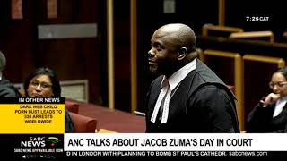 ANC talks about Jacob Zuma's day in court