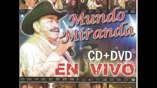 Mundo Miranda - Popurri- la cantinera, no vuelvo amar, tengo a mi lupe