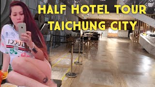 HALF HOTEL ROOM TOUR TAICHUNG …