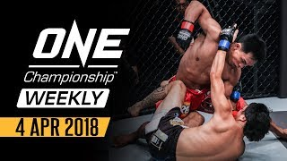 ONE Championship Weekly |  4 Apr 2018