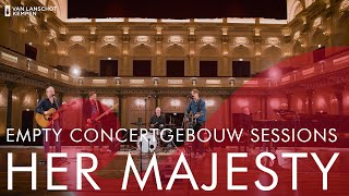 Her Majesty - Ode to Crosby, Stills, Nash & Young - Empty Concertgebouw Sessions
