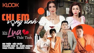CHỊ EM SONG SINH | BẠN MUỐN CÓ BỒ | Full 4K | BB Trần, Hải Triều, Anh Tú, Quốc Khánh, Ngọc Phước