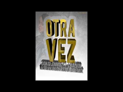 Zion & Lennox Ft. J Balvin - Otra Vez (Reggae Remix) / La Gran Unión