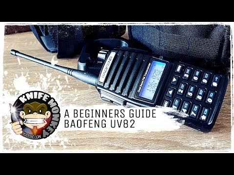 Baofeng Ham Radio (UV82 & UV5R) Beginners Guide