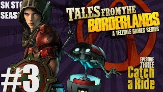 Tales from the Borderlands - Episode 3: Catch a Ride | SK Story Time [FULL GAME]