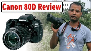 Canon EOS 80D Review || Canon EOS 80D With 18-135mm USM