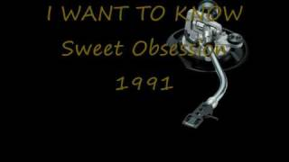 I WANT TO KNOW Sweet Obsession