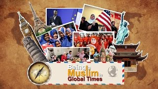 Being A Muslim In Global Times: Introduction: Part 3