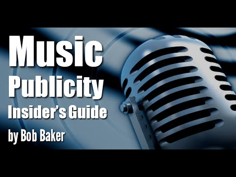 Music Publicity Tips and PR Strategies from Bob Baker