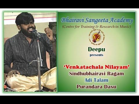 Deepu - Venkatachala Nilayam - Sindhubhairavi - Adi Talam - Purandaradasa