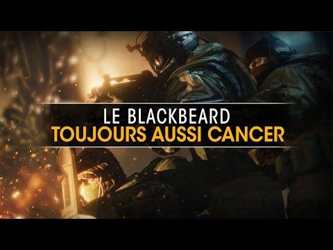 BlackBeard toujours aussi cancer - Rainbow Six Siege